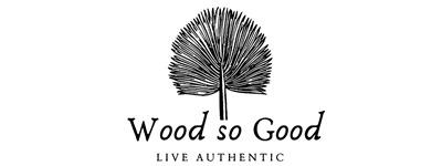 Wood-So-Good
